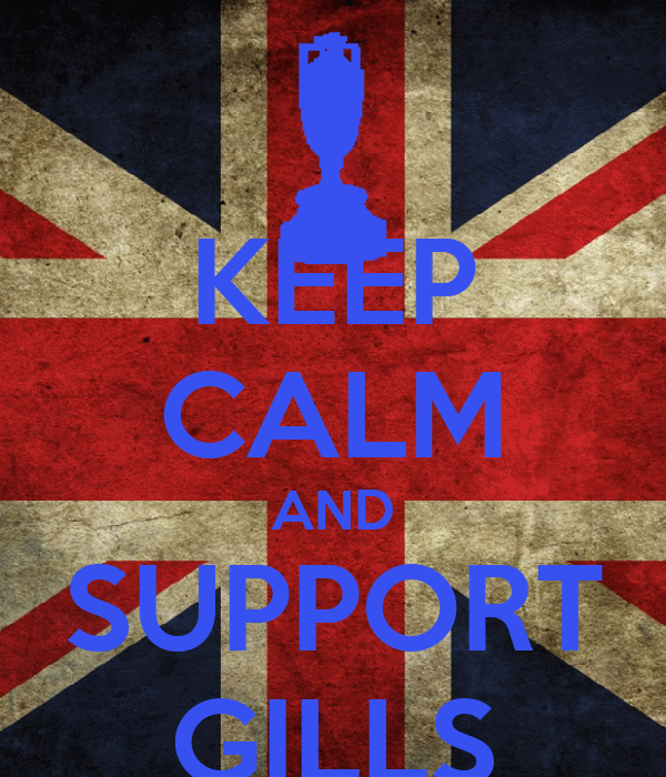 KEEP CALM AND SUPPORT GILLS