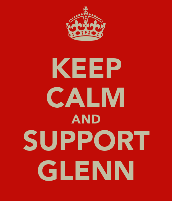 KEEP CALM AND SUPPORT GLENN