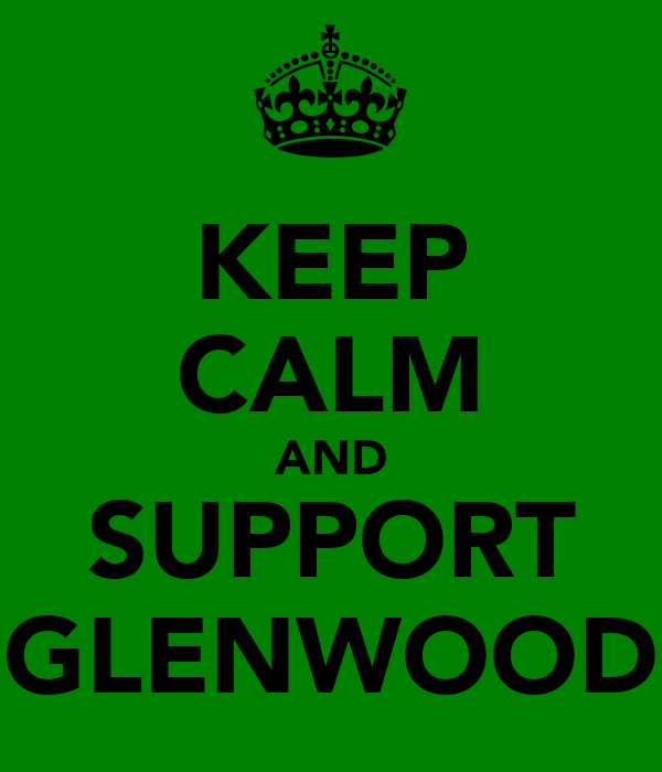 KEEP CALM AND SUPPORT GLENWOOD