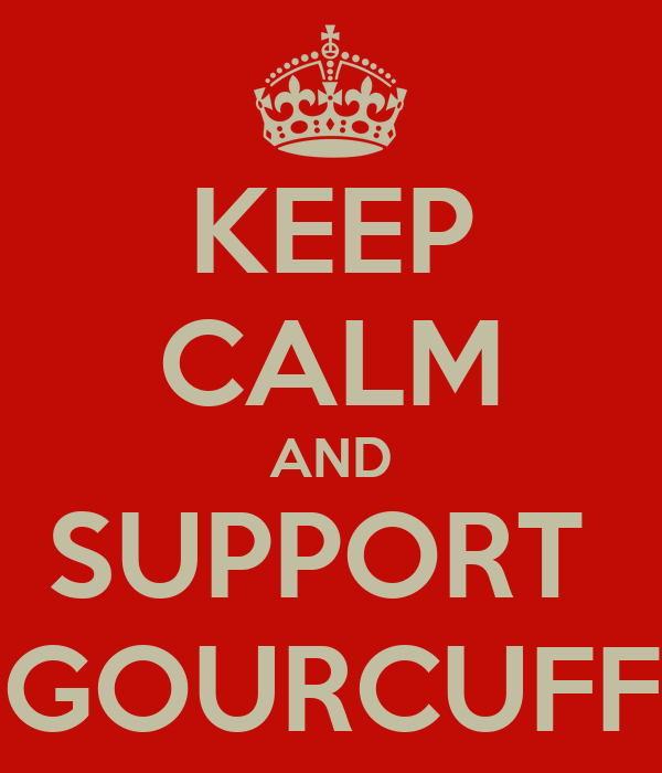 KEEP CALM AND SUPPORT  GOURCUFF