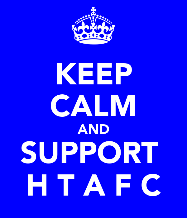 KEEP CALM AND SUPPORT  H T A F C