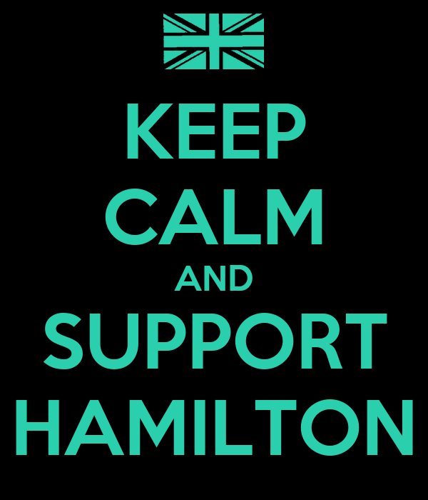 KEEP CALM AND SUPPORT HAMILTON