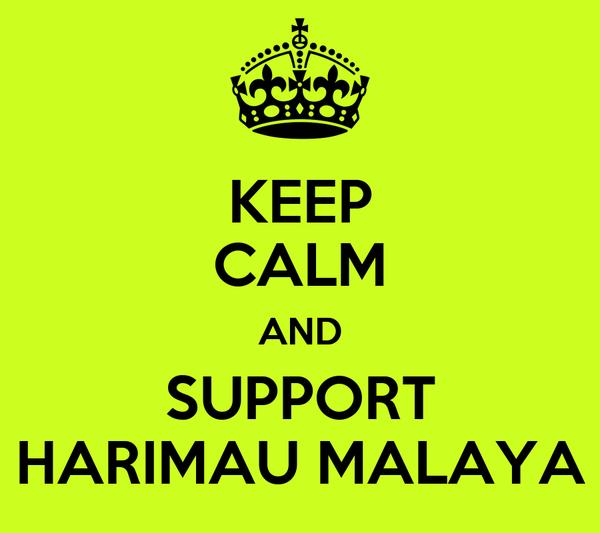 KEEP CALM AND SUPPORT HARIMAU MALAYA