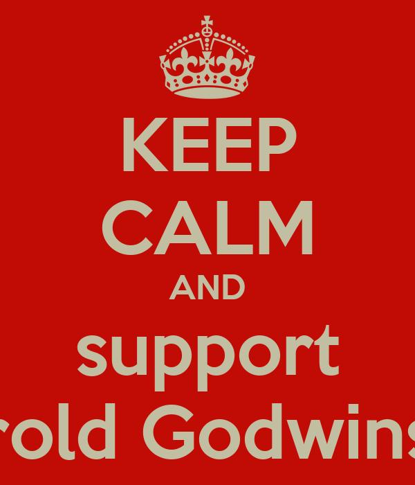 KEEP CALM AND support Harold Godwinson