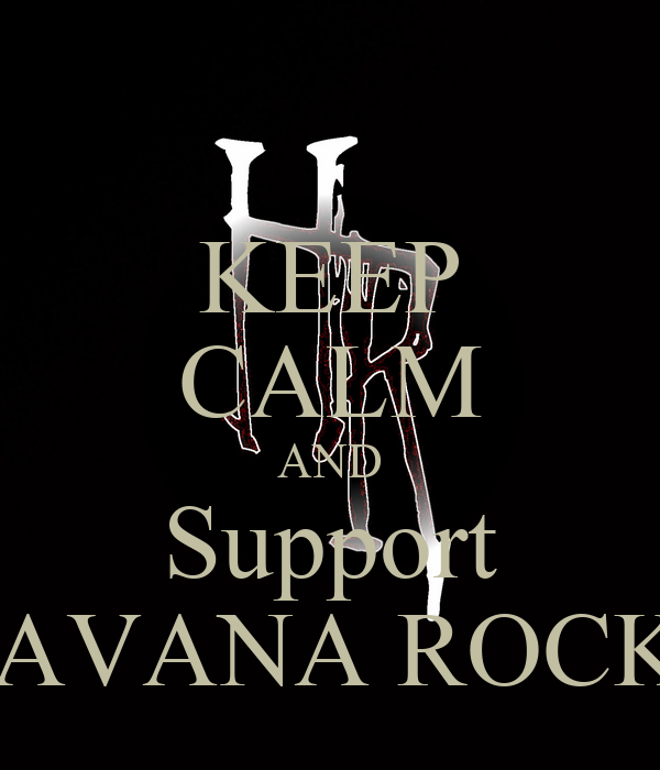 KEEP CALM AND Support HAVANA ROCKS