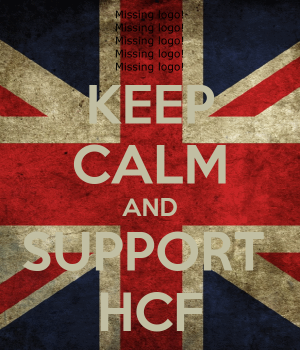 KEEP CALM AND SUPPORT  HCF