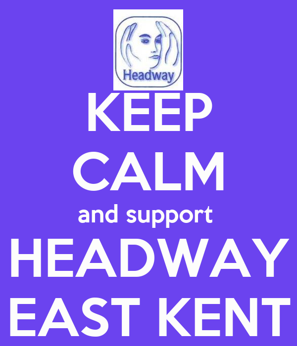 KEEP CALM and support  HEADWAY EAST KENT
