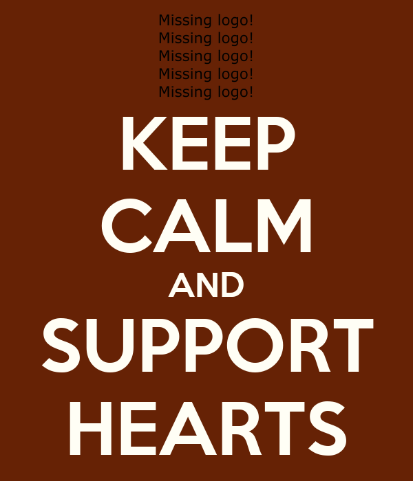 KEEP CALM AND SUPPORT HEARTS