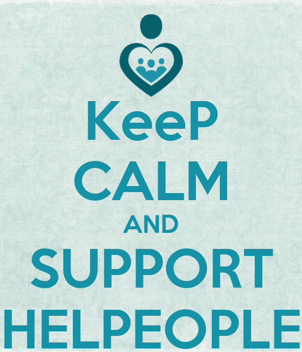 KeeP CALM AND SUPPORT HELPEOPLE