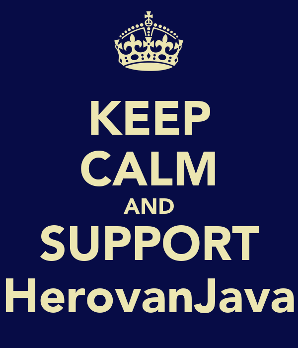 KEEP CALM AND SUPPORT HerovanJava