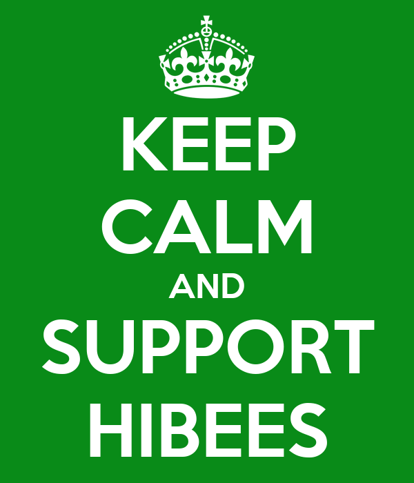 KEEP CALM AND SUPPORT HIBEES