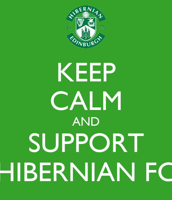 KEEP CALM AND SUPPORT HIBERNIAN FC