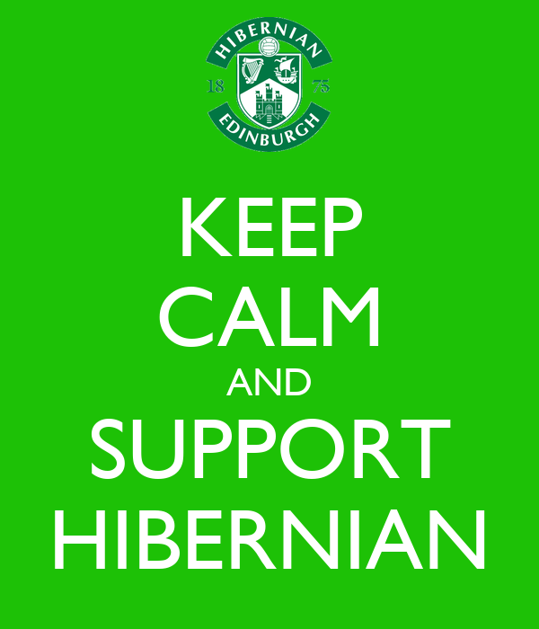 KEEP CALM AND SUPPORT HIBERNIAN