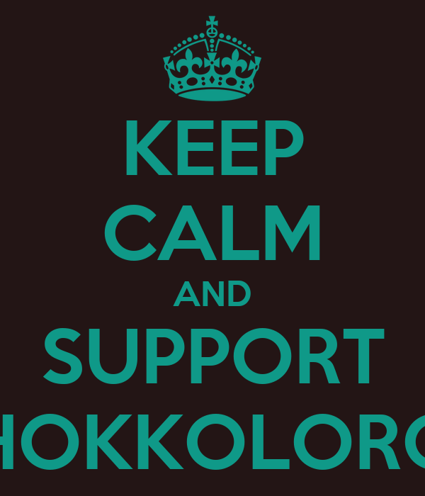 KEEP CALM AND SUPPORT #HOKKOLOROB