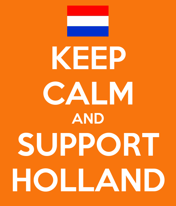 KEEP CALM AND SUPPORT HOLLAND