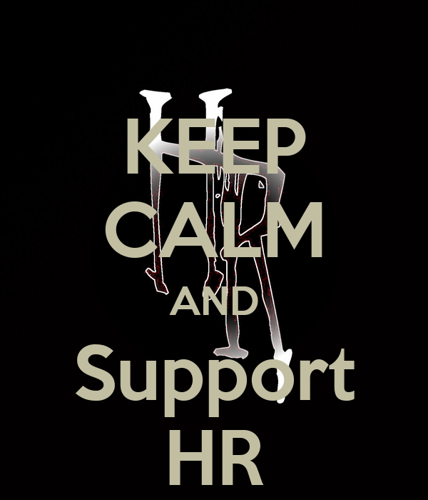 KEEP CALM AND Support HR