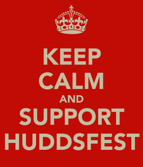 KEEP CALM AND SUPPORT HUDDSFEST