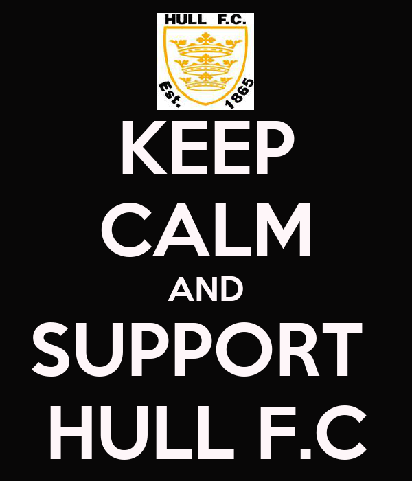 KEEP CALM AND SUPPORT  HULL F.C
