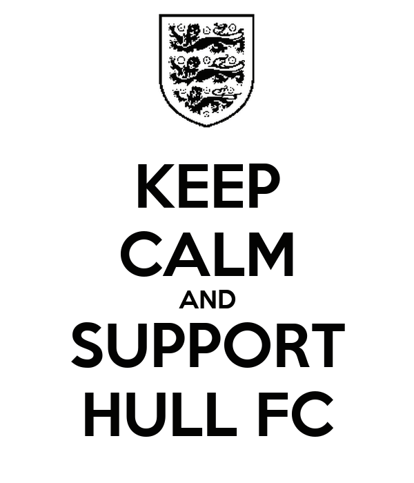 KEEP CALM AND SUPPORT HULL FC