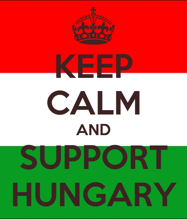 KEEP CALM AND SUPPORT HUNGARY