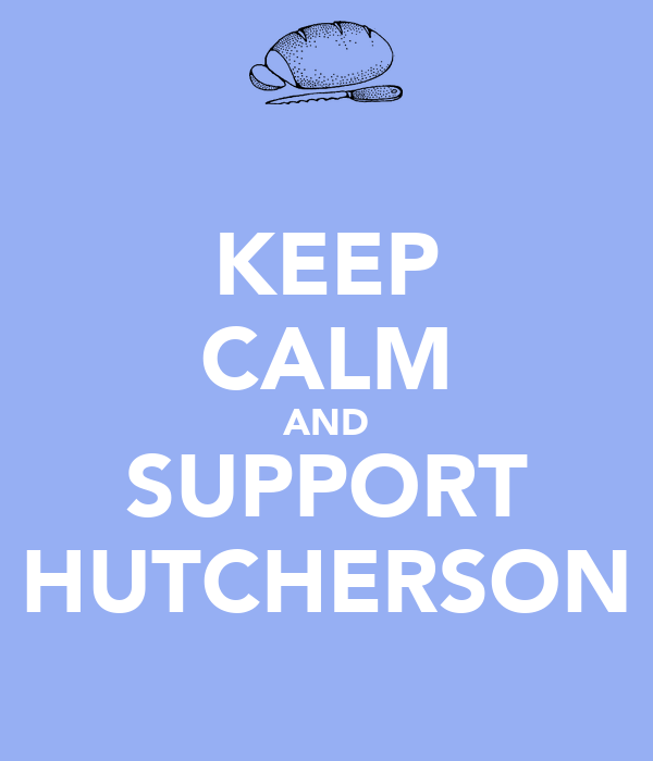KEEP CALM AND SUPPORT HUTCHERSON