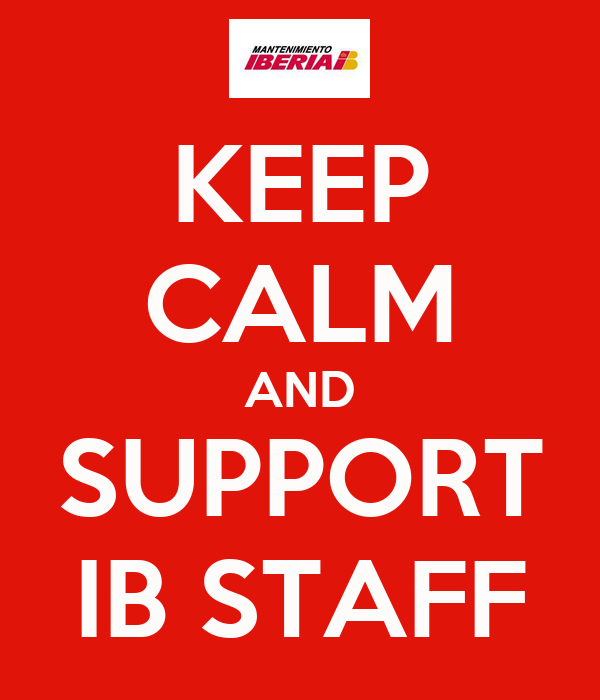KEEP CALM AND SUPPORT IB STAFF