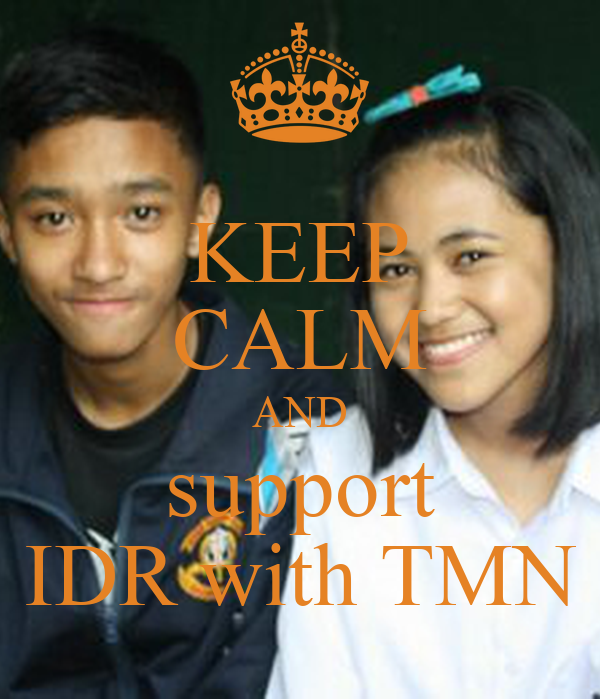 KEEP CALM AND support IDR with TMN