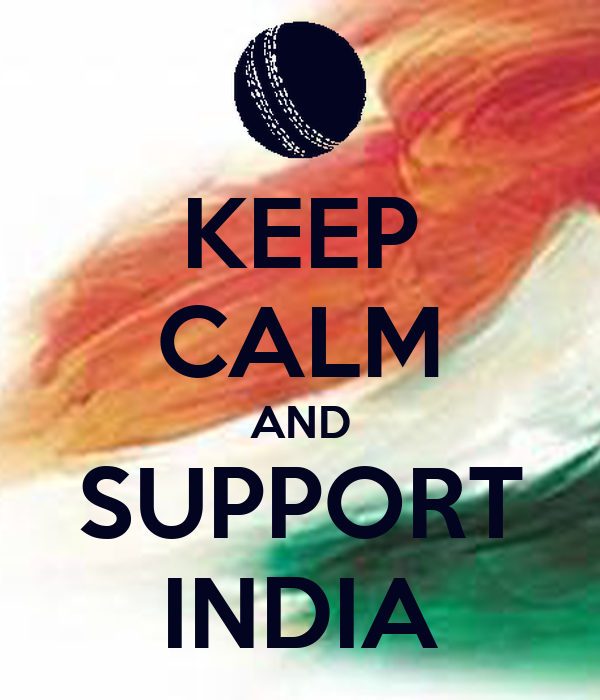 KEEP CALM AND SUPPORT INDIA