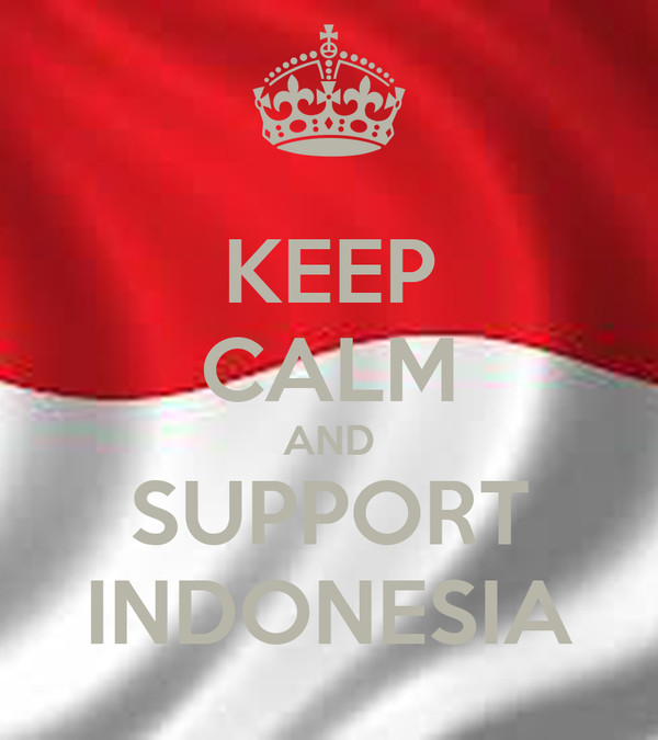 KEEP CALM AND SUPPORT INDONESIA