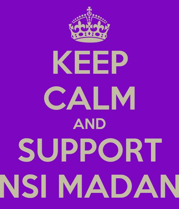 KEEP CALM AND SUPPORT INSI MADANI