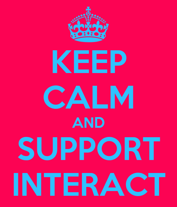 KEEP CALM AND SUPPORT INTERACT