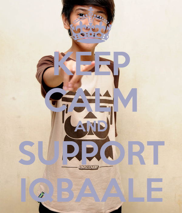 KEEP CALM AND SUPPORT IQBAALE