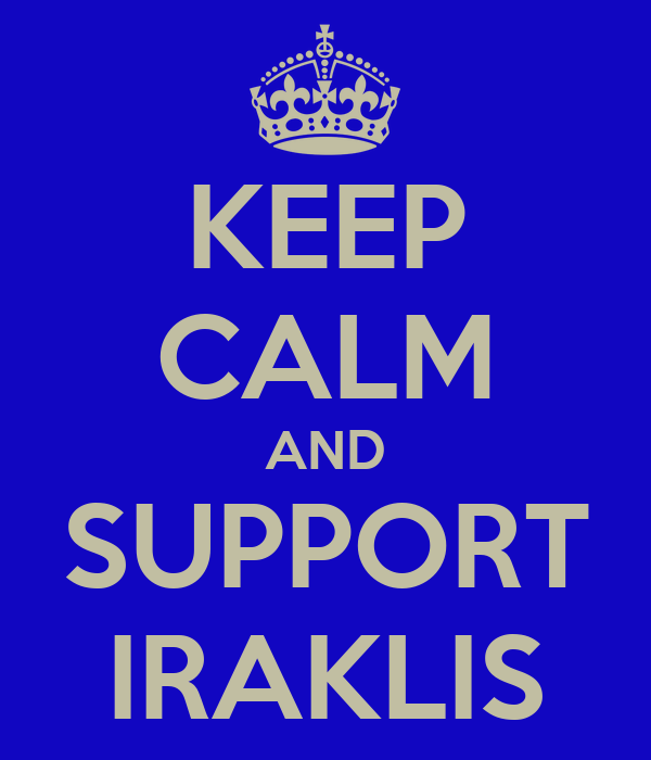 KEEP CALM AND SUPPORT IRAKLIS