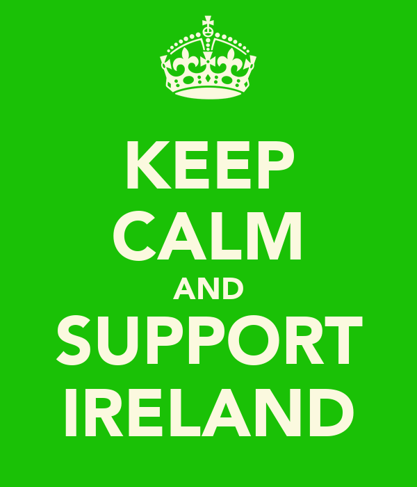 KEEP CALM AND SUPPORT IRELAND