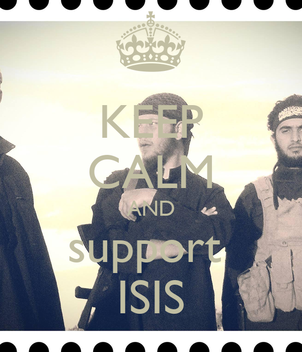 KEEP CALM AND support  ISIS