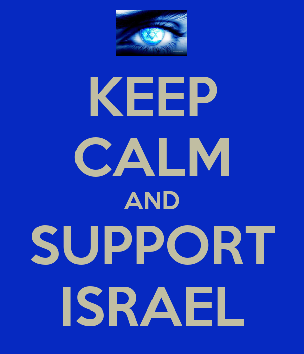 KEEP CALM AND SUPPORT ISRAEL