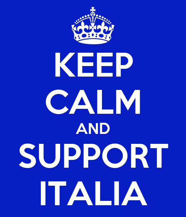 KEEP CALM AND SUPPORT ITALIA