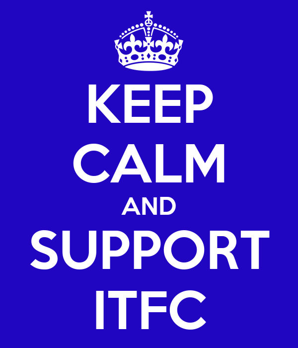 KEEP CALM AND SUPPORT ITFC