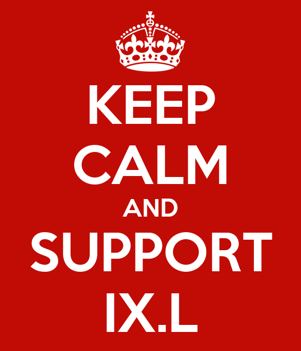 KEEP CALM AND SUPPORT IX.L
