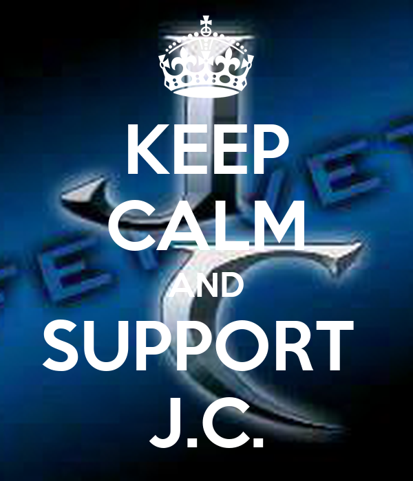 KEEP CALM AND SUPPORT  J.C.