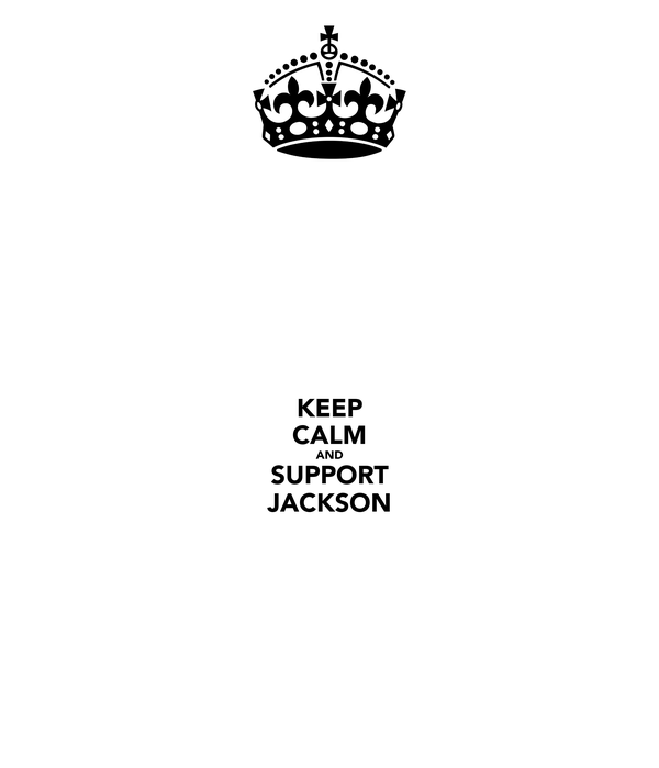 KEEP CALM AND SUPPORT JACKSON