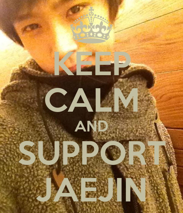 KEEP CALM AND SUPPORT JAEJIN