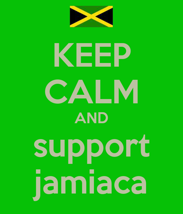 KEEP CALM AND support jamiaca