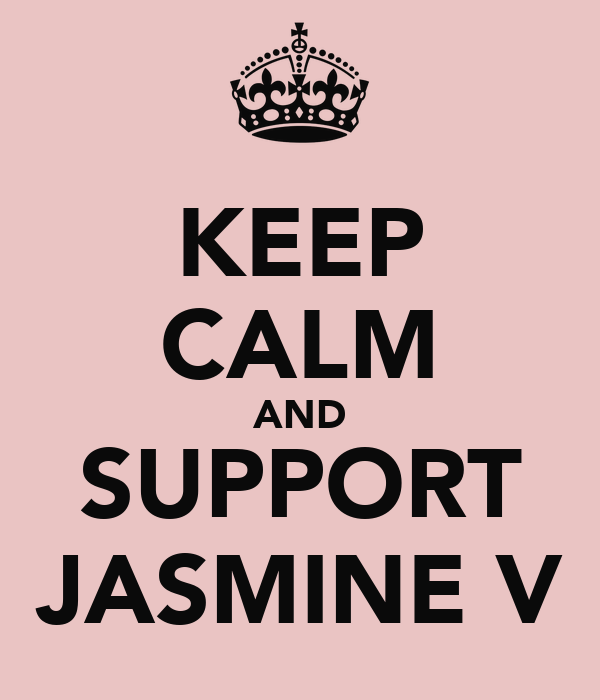 KEEP CALM AND SUPPORT JASMINE V
