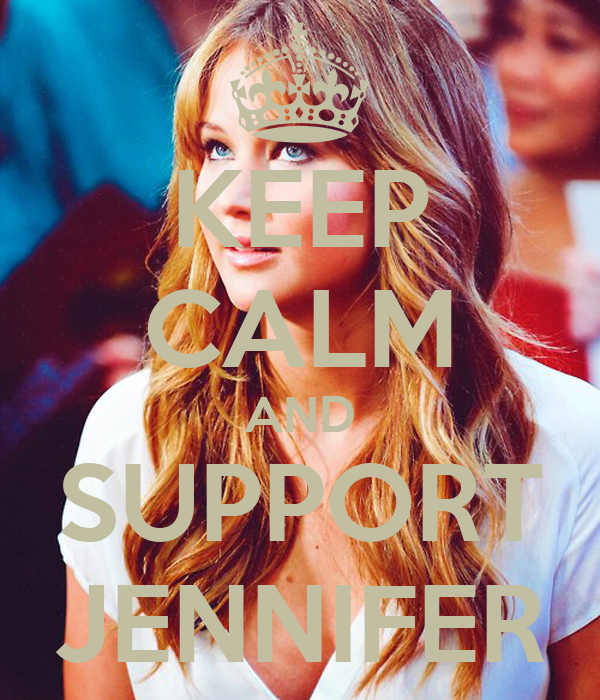KEEP CALM AND SUPPORT JENNIFER