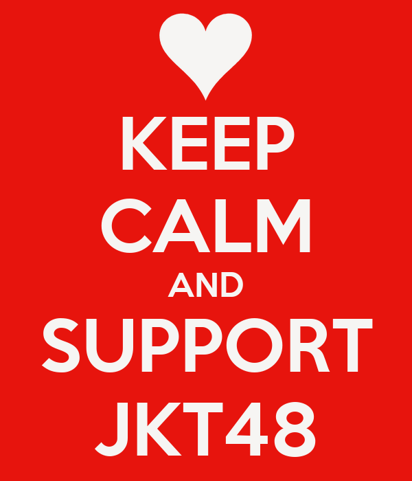 KEEP CALM AND SUPPORT JKT48