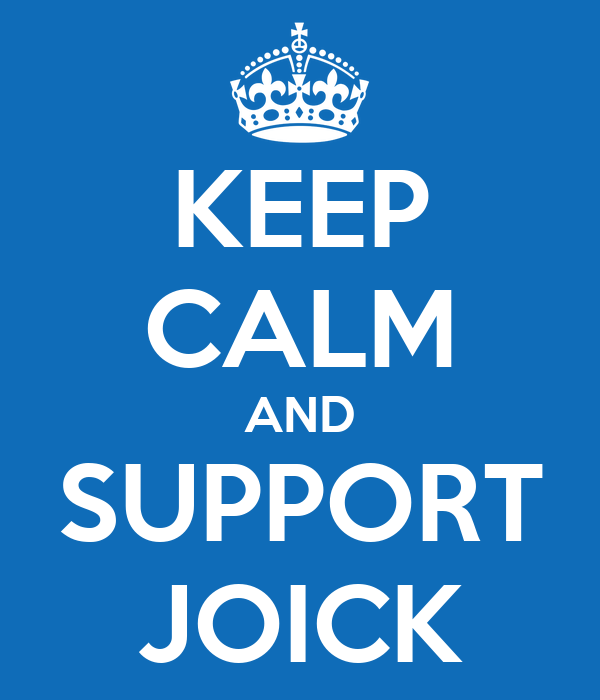 KEEP CALM AND SUPPORT JOICK