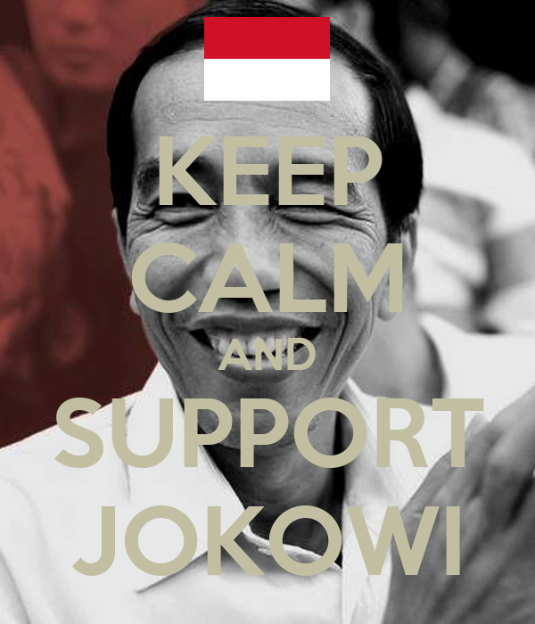 KEEP CALM AND SUPPORT JOKOWI