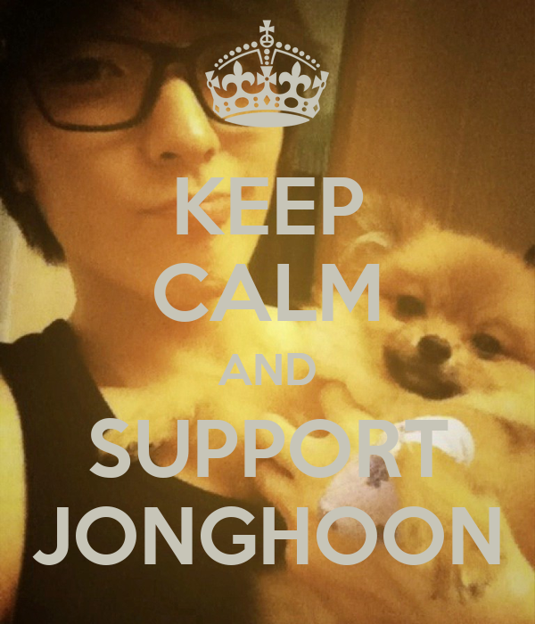 KEEP CALM AND SUPPORT JONGHOON