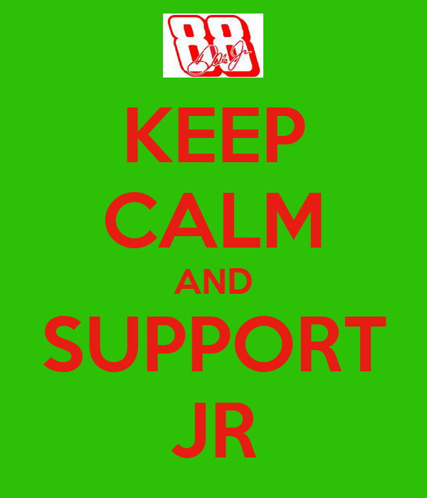 KEEP CALM AND SUPPORT JR